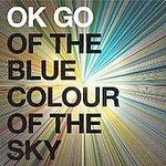 ok go of the blue colour of the sky.jpg
